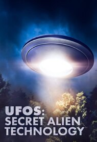 UFO's: Secret Alien Technology
