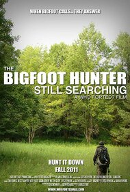 The Bigfoot Hunter: Still Searching