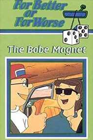 For Better or for Worse: The Babe Magnet
