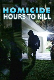 Homicide: Hours to Kill