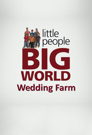 Little People Big World: Wedding Farm