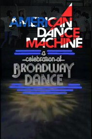 American Dance Machine Presents a Celebration of Broadway Dance