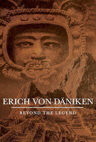 Erich von Däniken Beyond the Legend