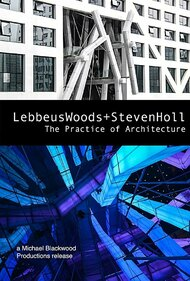 Lebbeus Woods + Steven Holl: The Practice of Architecture