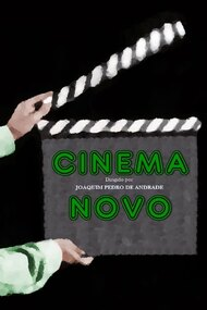 Improvised and Purposeful: Cinema Novo