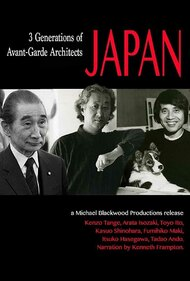 Japan: 3 Generations of Avant-Garde Architects