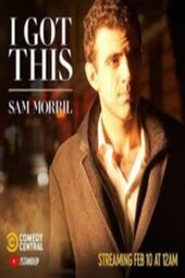 Sam Morril: I Got This