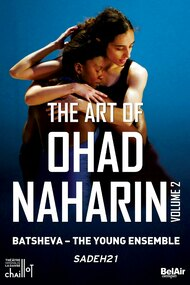 The Art of Ohad Naharin - Volume 2 (Sadh21)