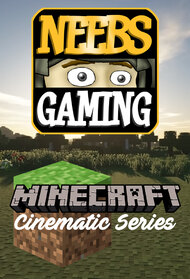 Neebs Gaming - Minecraft Cinematic Series