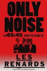 Only Noise - Las 65:45 horas de gloria de Les Renards