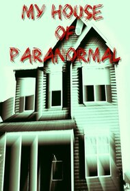 My House of Paranormal