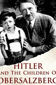 Hitler and the Children of Obersalzberg
