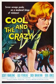 The Cool and the Crazy