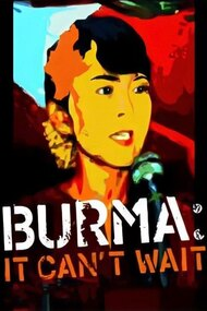 Burma: It Can't Wait