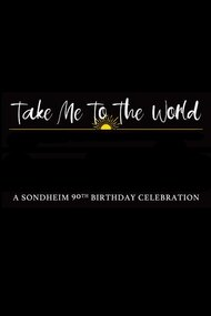 Take Me to the World: A Sondheim 90th Birthday Celebration