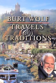Burt Wolf: Travels and Traditions