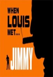 When Louis Met... Jimmy