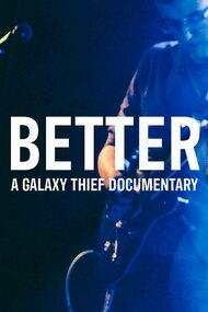 BETTER | A Galaxy Thief Documentary
