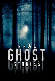 Real Ghost Stories