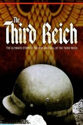 The Third Reich: The Rise and Fall