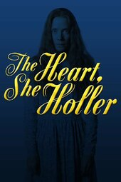 The Heart, She Holler