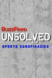 BuzzFeed Unsolved - Sports Conspiracies