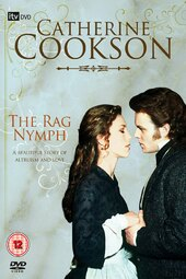 Catherine Cookson's The Rag Nymph