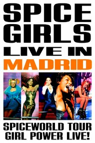 Spice Girls: Spiceworld Tour Live in Madrid