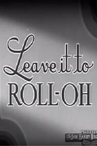 Leave It to Roll-Oh
