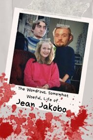 The Wondrous, Somewhat Woeful, Life of Jean Jakobo