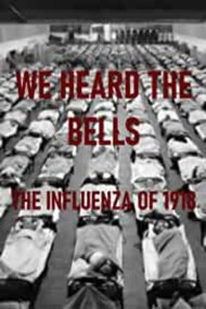 We Heard the Bells: The Influenza of 1918