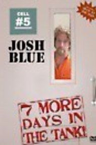 Josh Blue: 7 More Days In The Tank