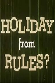 Holiday from Rules?