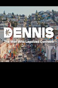 Dennis: The Man Who Legalized Cannabis