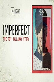 Imperfect: The Roy Halladay Story