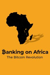 Banking on Africa: The Bitcoin Revolution