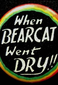 When Bearcat Went Dry