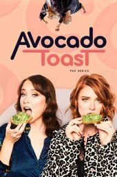 Avocado Toast: The Series