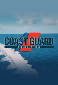 Coast Guard : Mission Critical