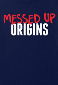 Messed Up Origins