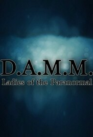 D.A.M.M. Ladies of the Paranormal