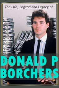 The Life, Legend and Legacy of Donald P. Borchers